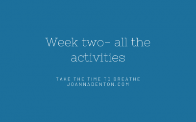 Week two of Take the time to breathe – all the activities